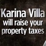 Karina Villa will raise your taxes